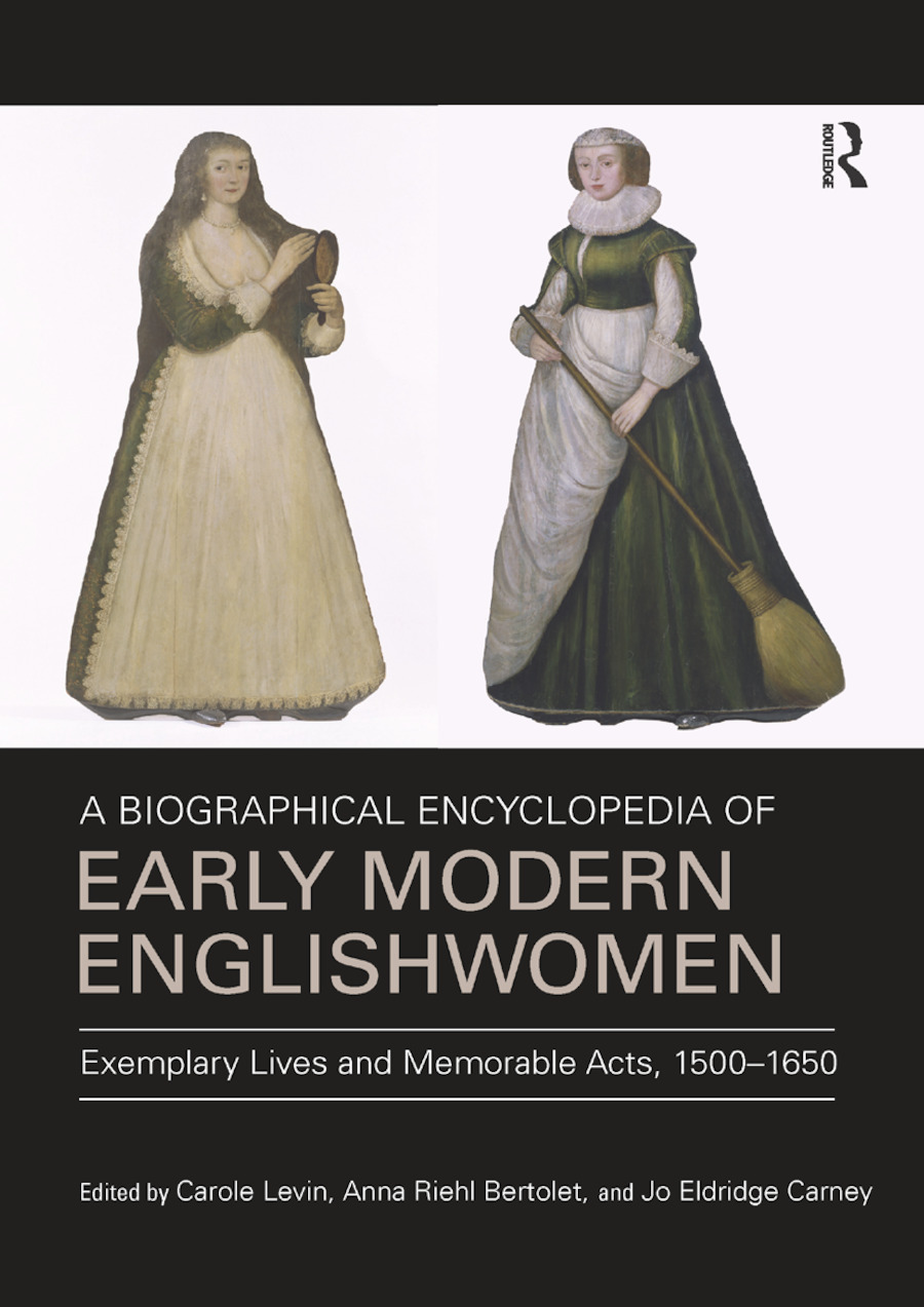 A Biographical Encyclopedia of Early Modern Englishwomen: Exemplary Lives and Memorable Acts, 1500-1650 book cover