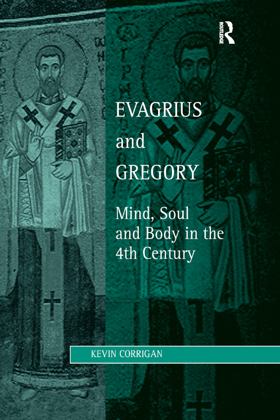 Evagrius and Gregory: Mind, Soul and Body in the 4th Century book cover
