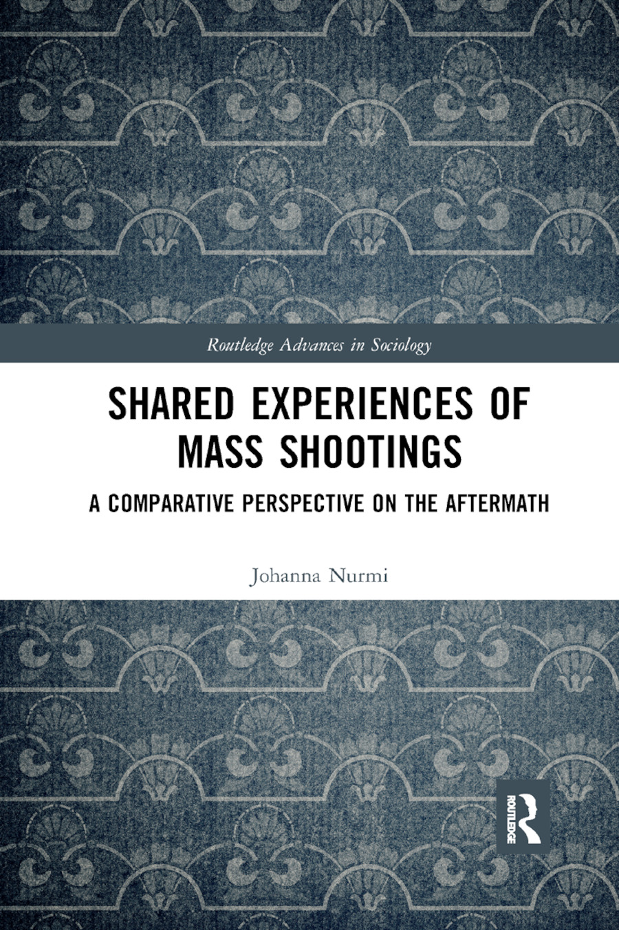 Shared Experiences of Mass Shootings: A Comparative Perspective on the Aftermath book cover