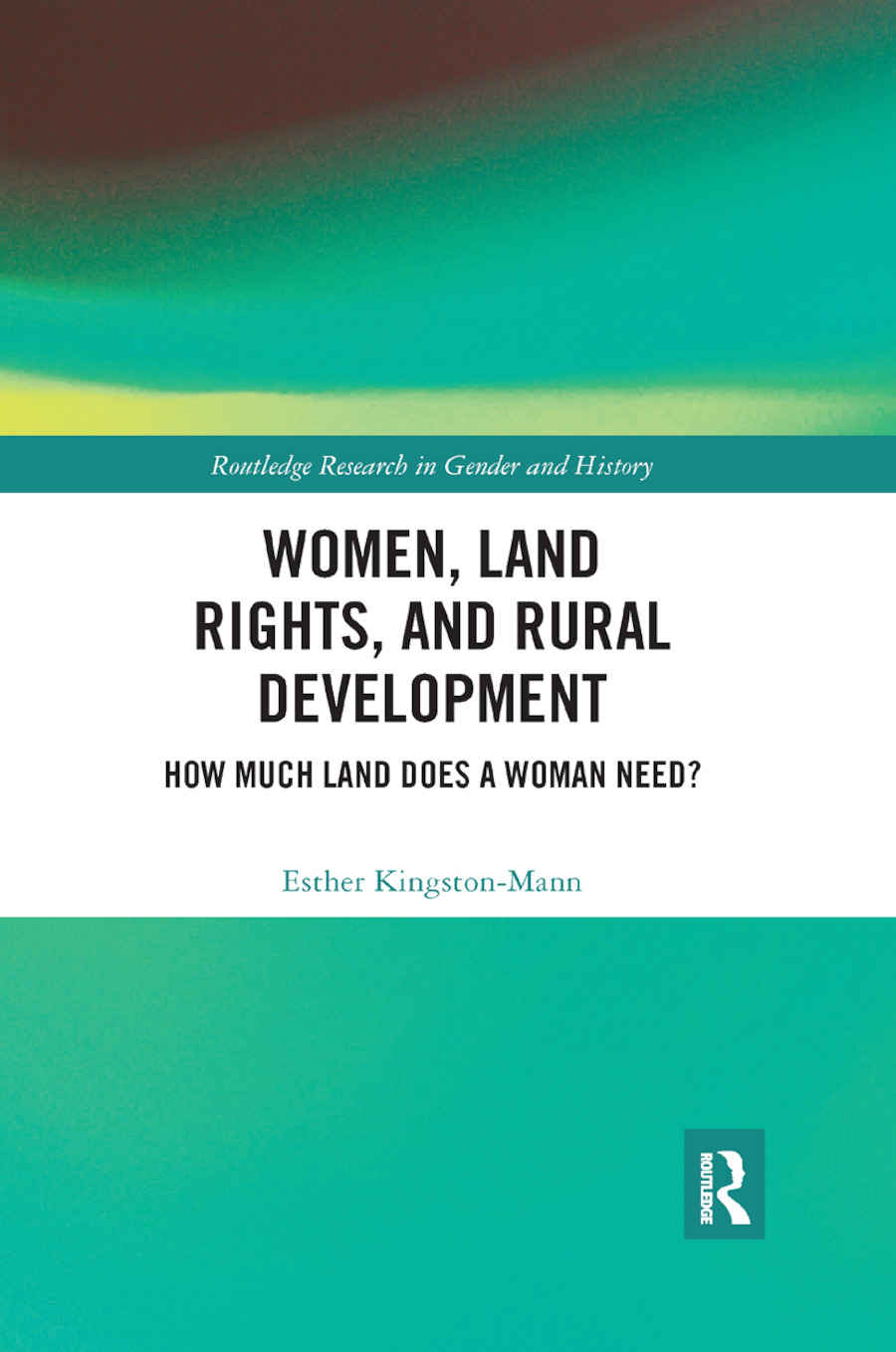 Women, Land Rights and Rural Development: How Much Land Does a Woman Need? book cover