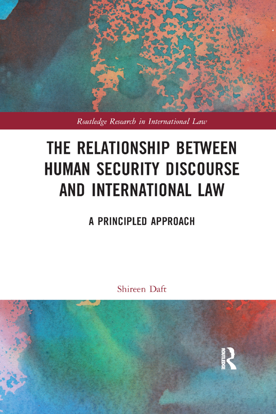 The Relationship between Human Security Discourse and International Law: A Principled Approach book cover