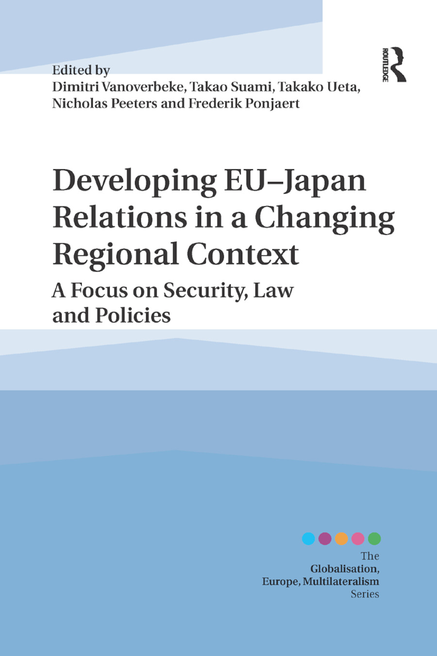 Developing EU�Japan Relations in a Changing Regional Context: A Focus on Security, Law and Policies book cover