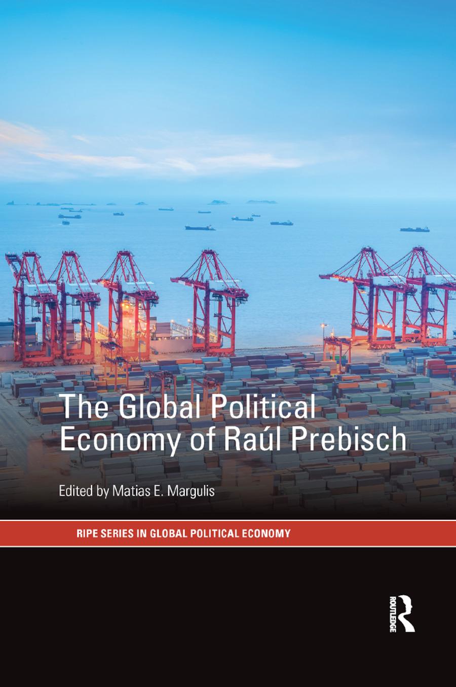 The Global Political Economy of Ra�l Prebisch book cover