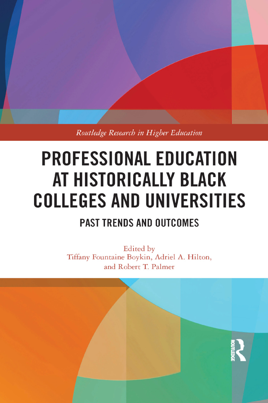 Professional Education at Historically Black Colleges and Universities: Past Trends and Future Outcomes book cover