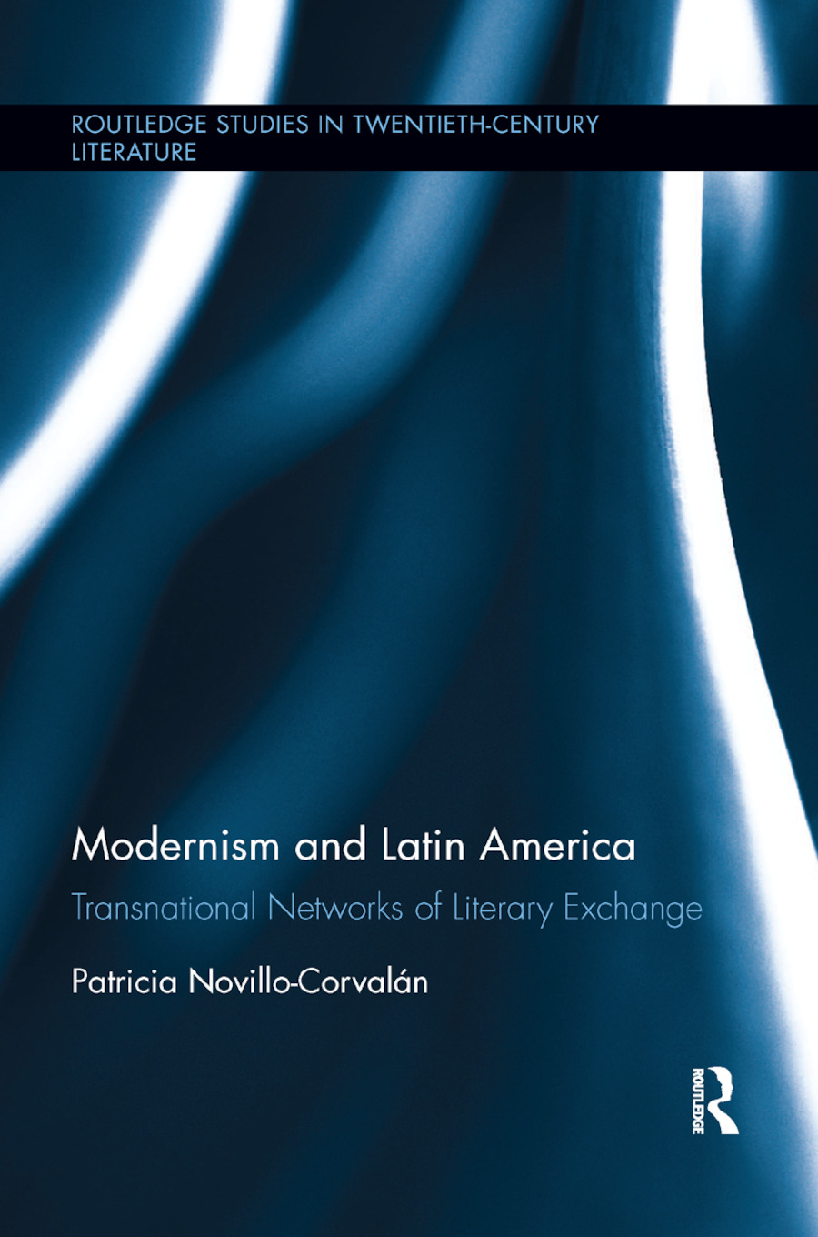 Modernism and Latin America: Transnational Networks of Literary Exchange, 1st Edition (Paperback) book cover