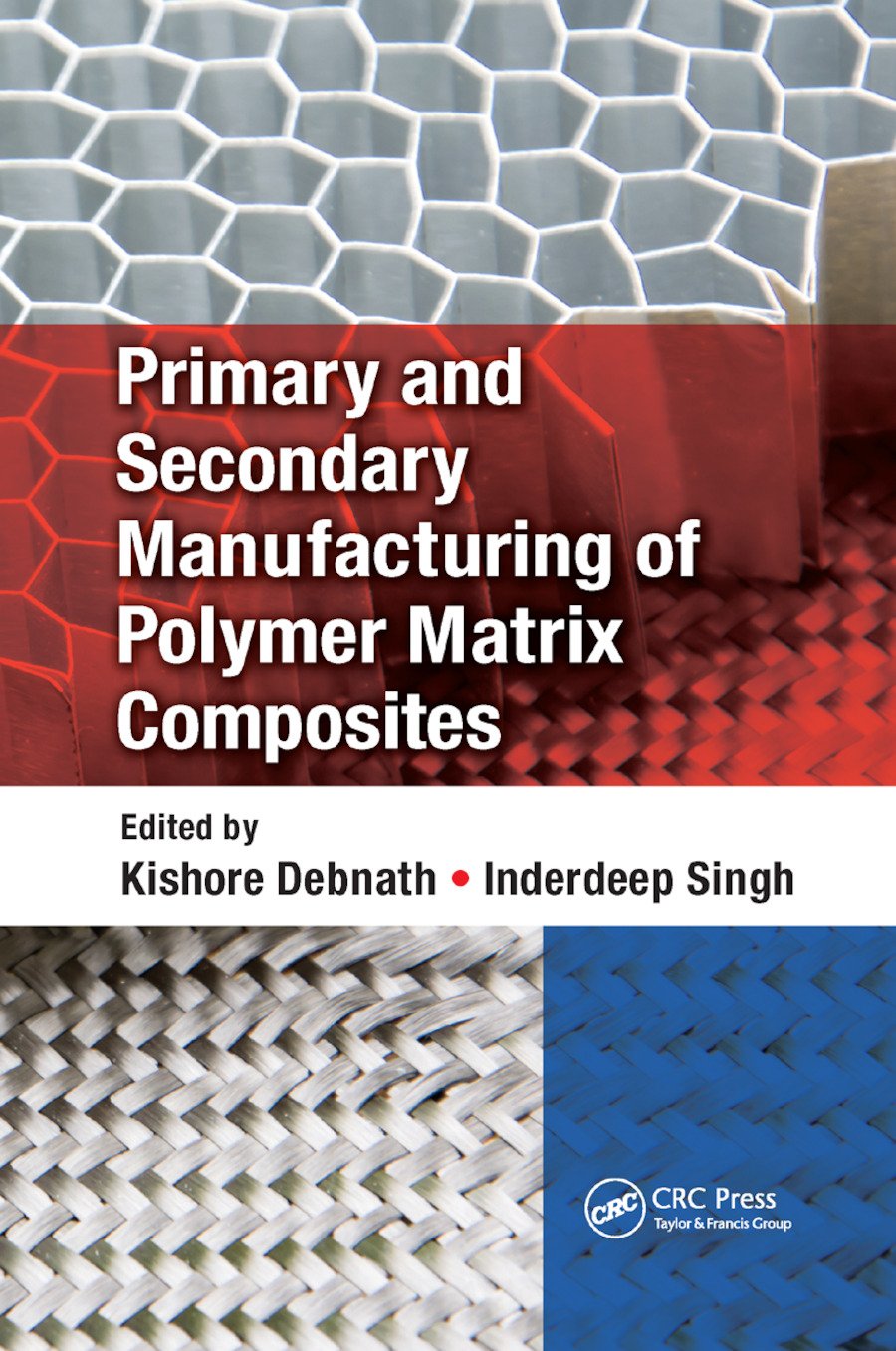 Primary and Secondary Manufacturing of Polymer Matrix Composites: 1st Edition (Paperback) book cover