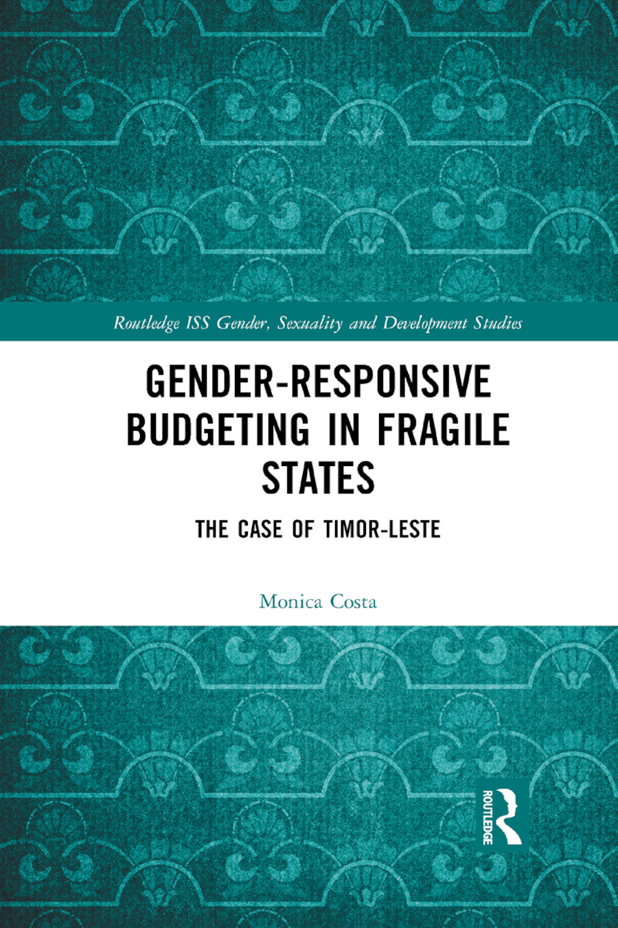 Gender Responsive Budgeting in Fragile States: The Case of Timor-Leste book cover
