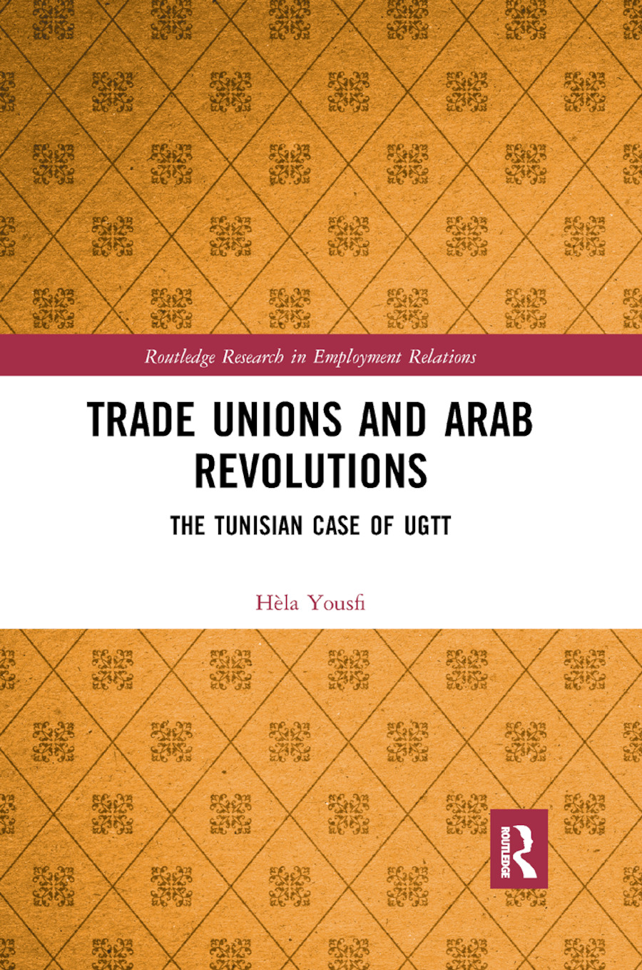 Trade Unions and Arab Revolutions: The Tunisian Case of UGTT book cover