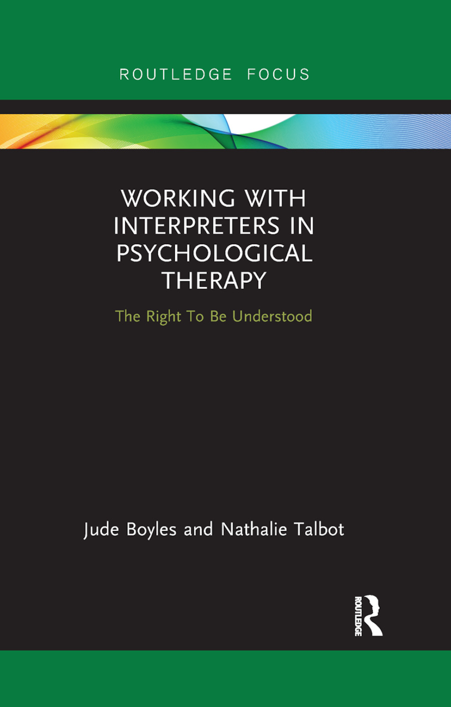 Working with Interpreters in Psychological Therapy: The Right To Be Understood book cover