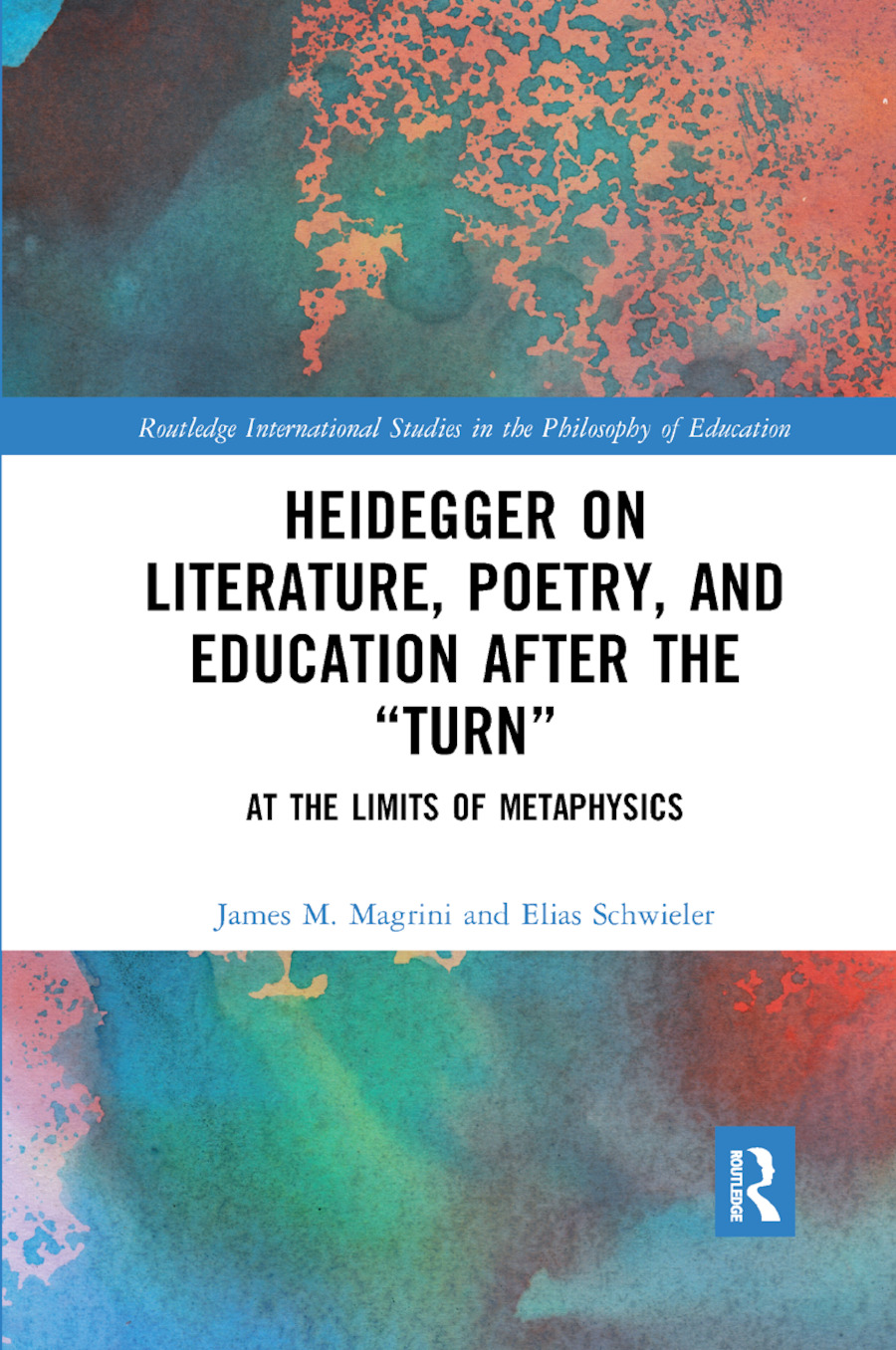 Heidegger on Literature, Poetry, and Education after the �Turn�: At the Limits of Metaphysics book cover