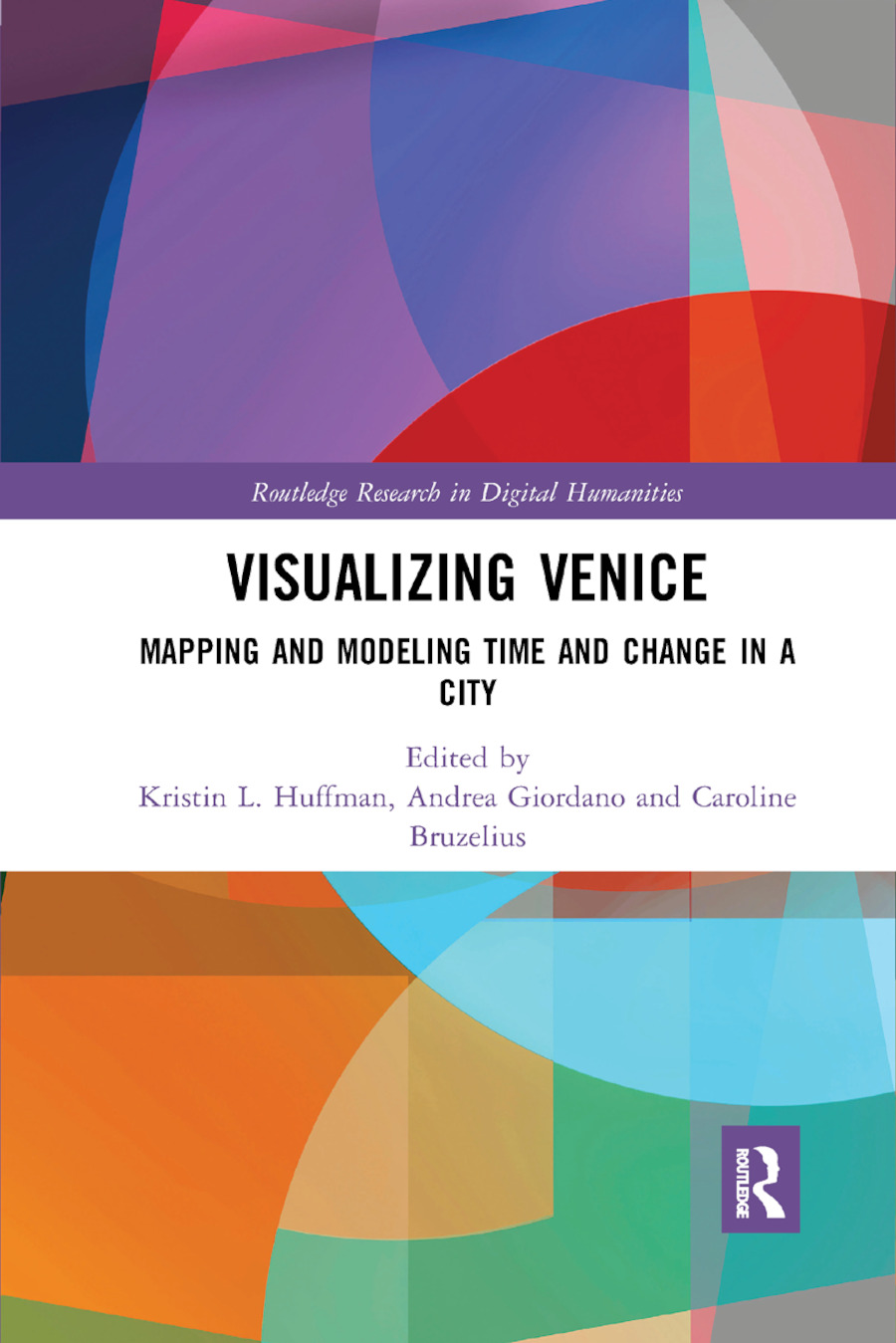 Visualizing Venice: Mapping and Modeling Time and Change in a City book cover