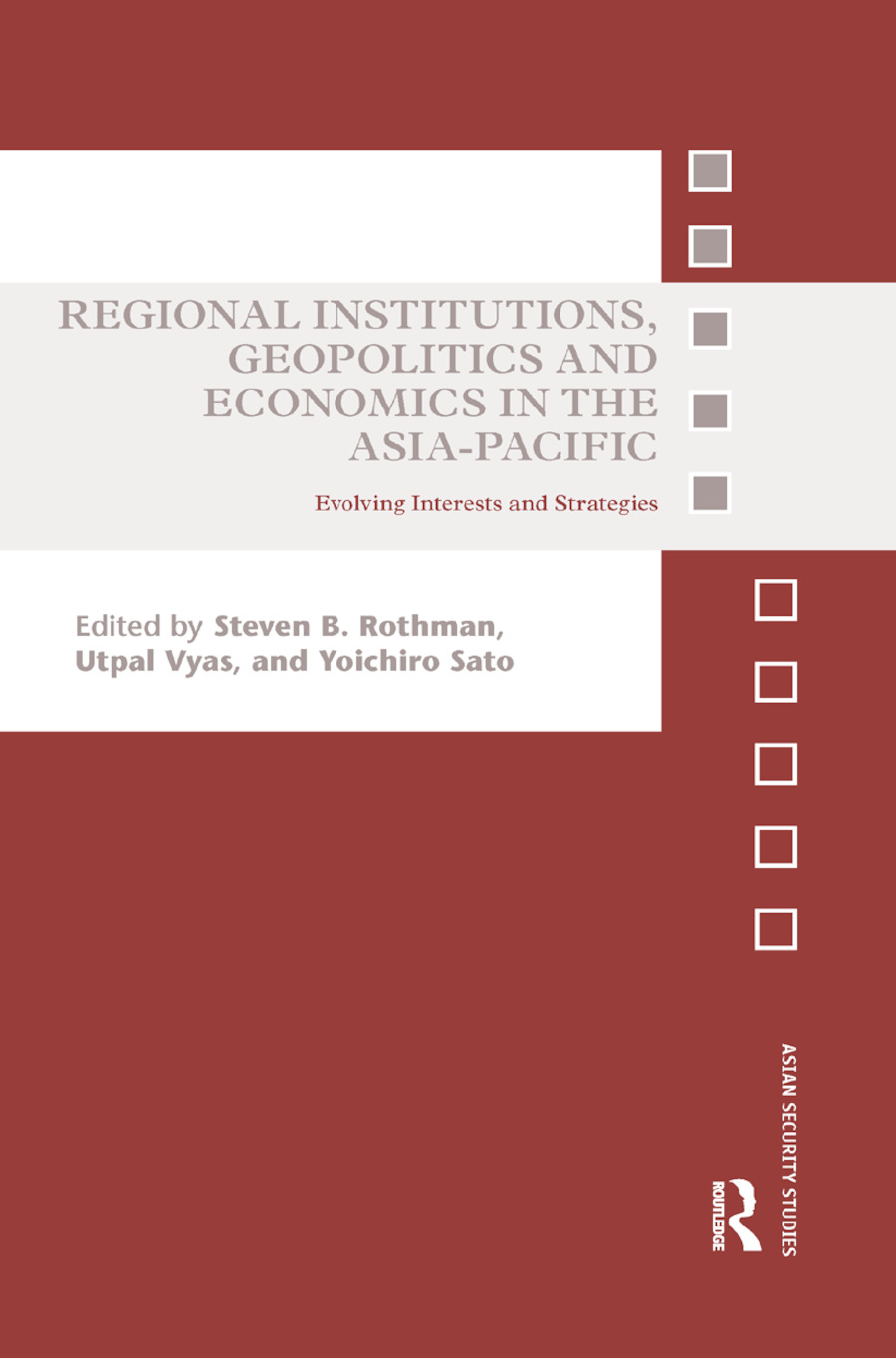 Regional Institutions, Geopolitics and Economics in the Asia-Pacific: Evolving Interests and Strategies book cover