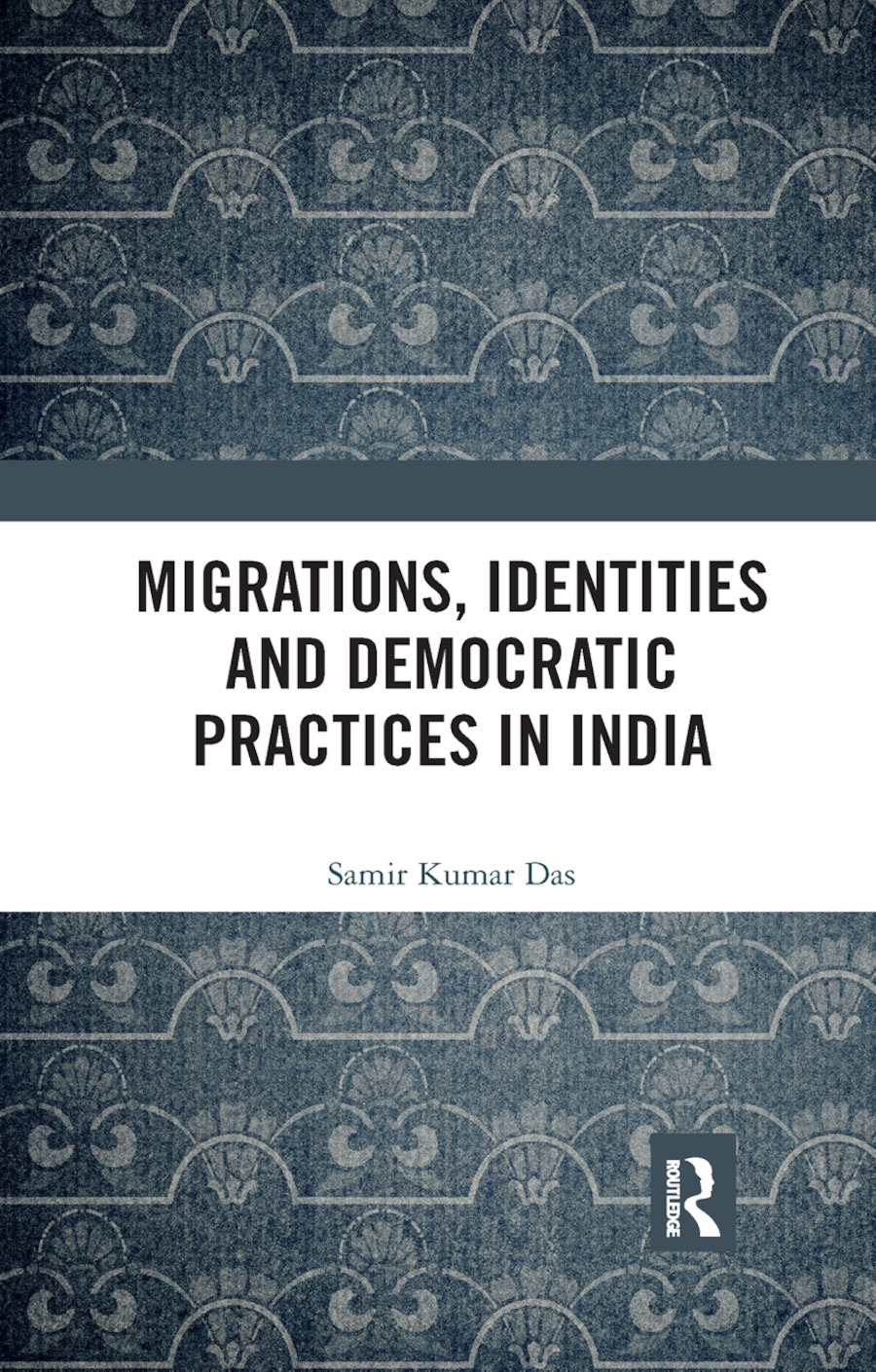 Migrations, Identities and Democratic Practices in India book cover