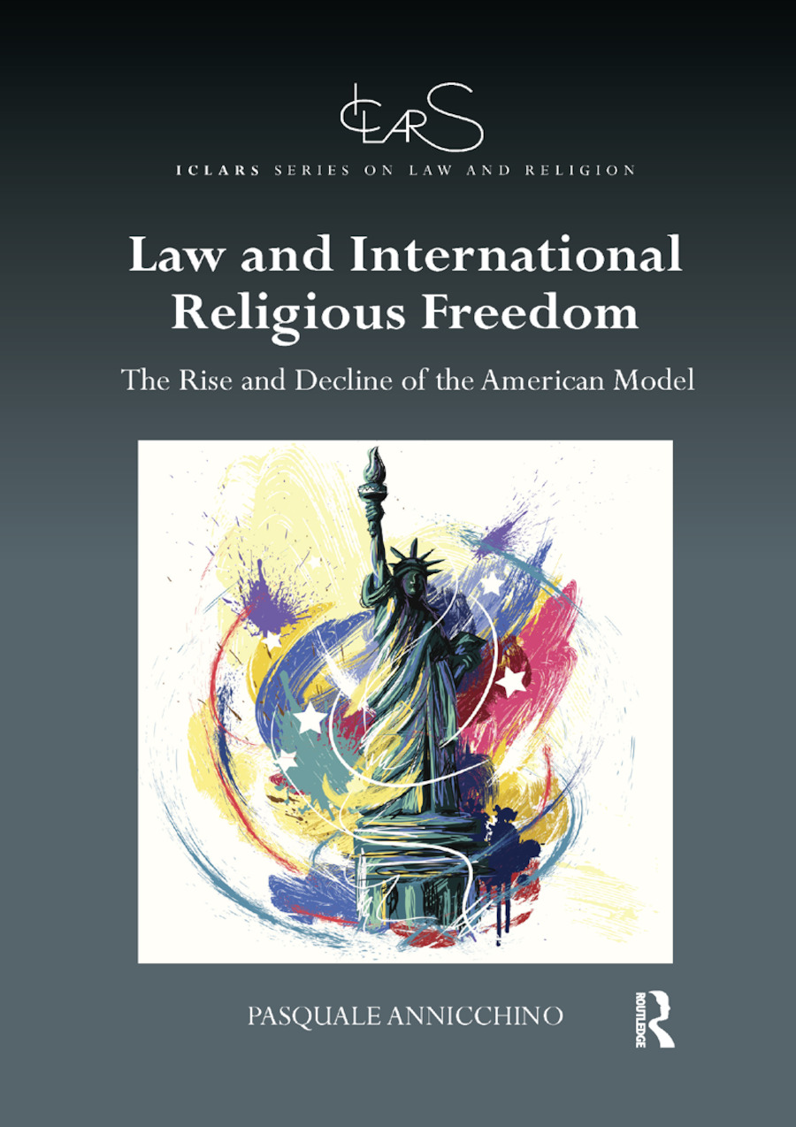 Law and International Religious Freedom: The Rise and Decline of the American Model, 1st Edition (Paperback) book cover