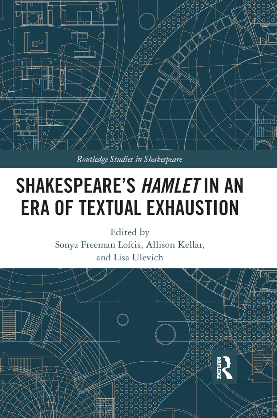 SHAKESPEARE�S HAMLET IN AN ERA OF TEXTUAL EXHAUSTION book cover