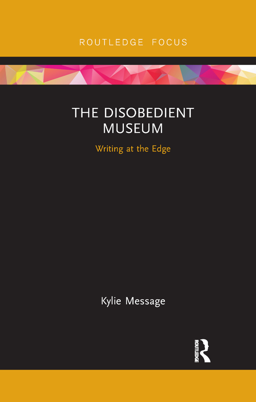 The Disobedient Museum: Writing at the Edge book cover