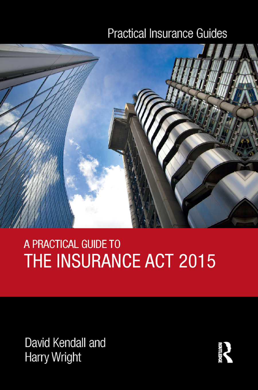 A Practical Guide to the Insurance Act 2015 book cover