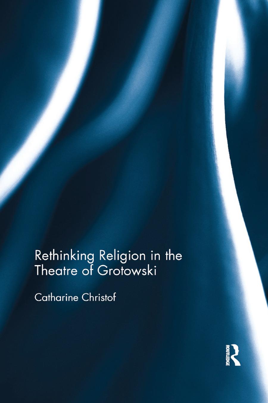Rethinking Religion in the Theatre of Grotowski