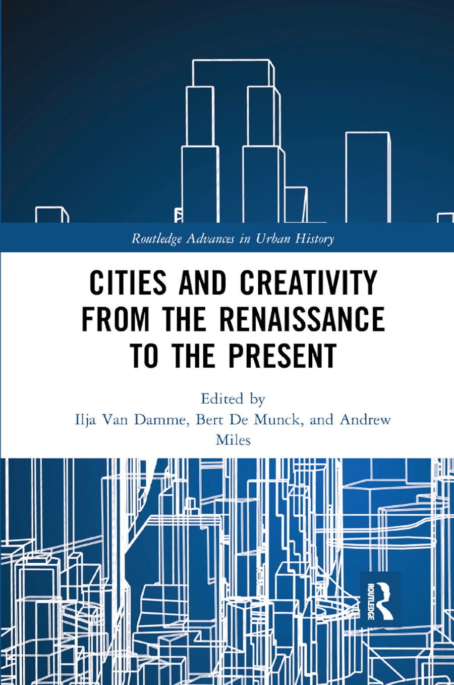 Cities and Creativity from the Renaissance to the Present book cover