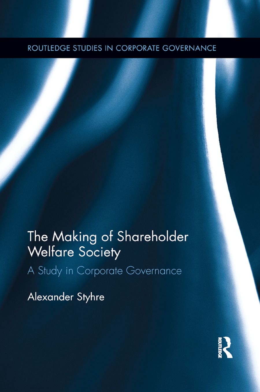 The Making of Shareholder Welfare Society: A Study in Corporate Governance book cover