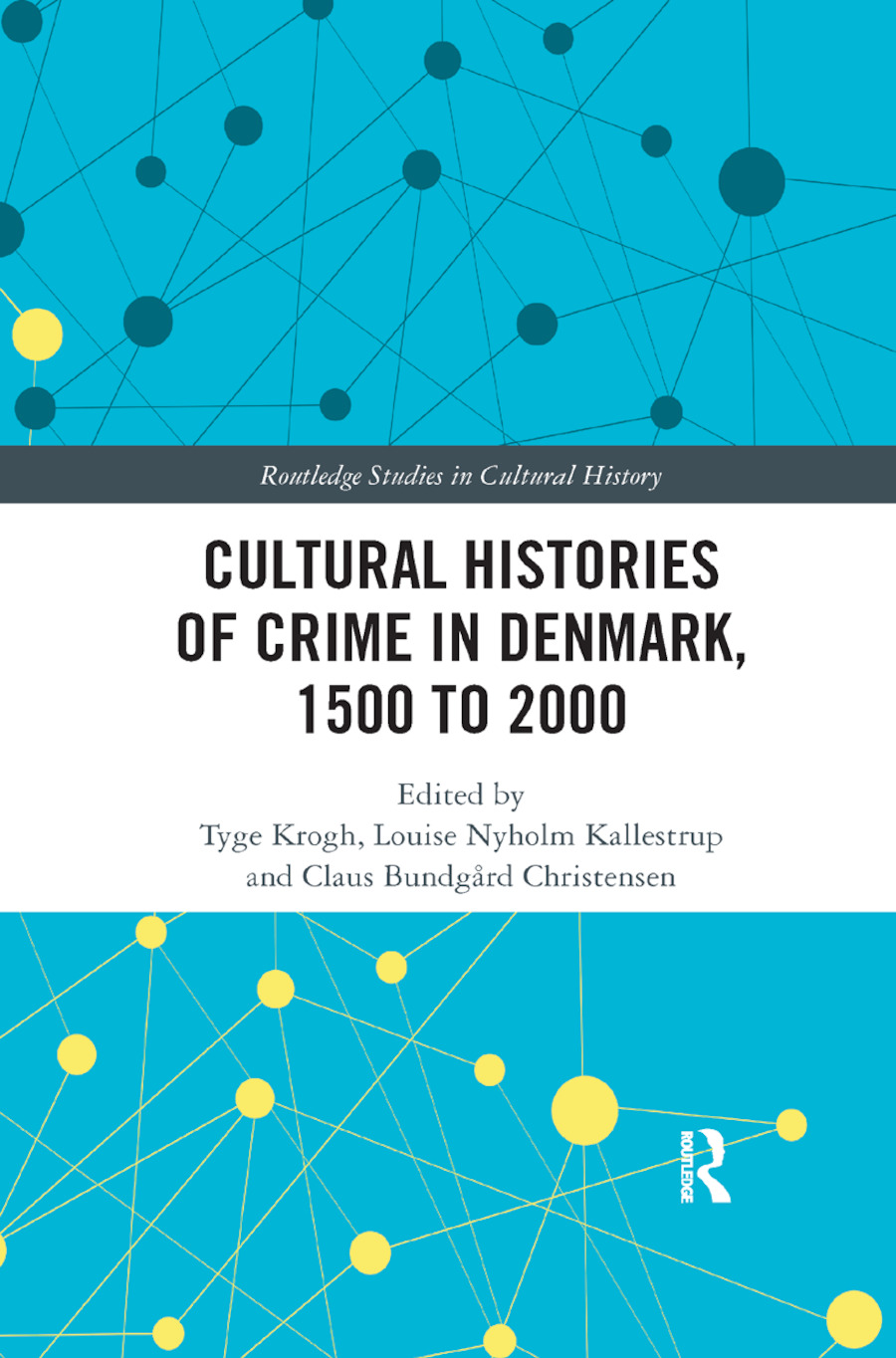 Cultural Histories of Crime in Denmark, 1500 to 2000: 1st Edition (Paperback) book cover