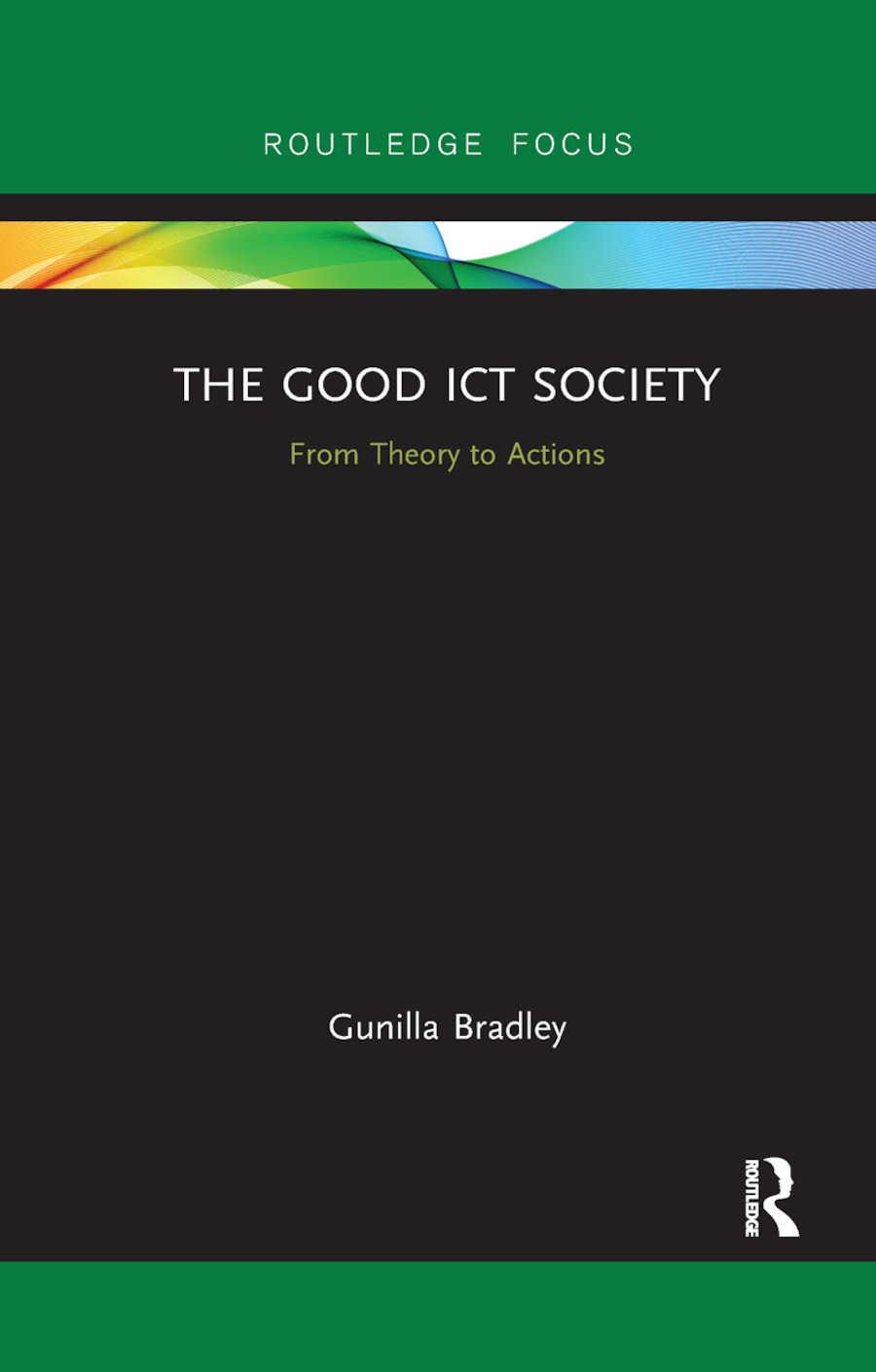 The Good ICT Society: From Theory to Actions, 1st Edition (Paperback) book cover