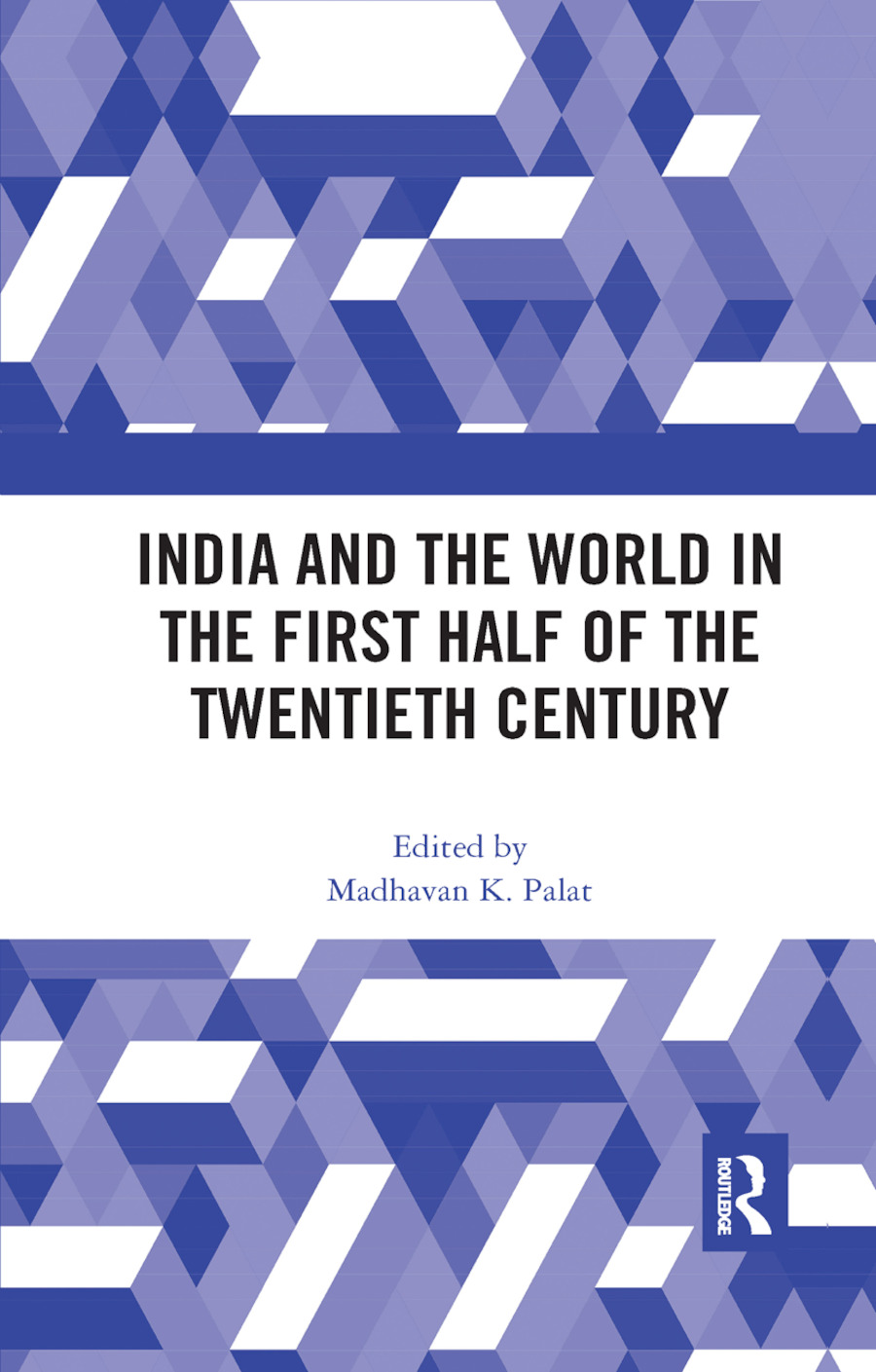 India and the World in the First Half of the Twentieth Century book cover