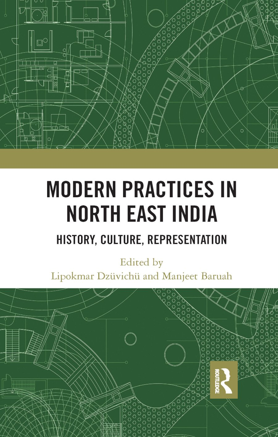 Modern Practices in North East India: History, Culture, Representation book cover