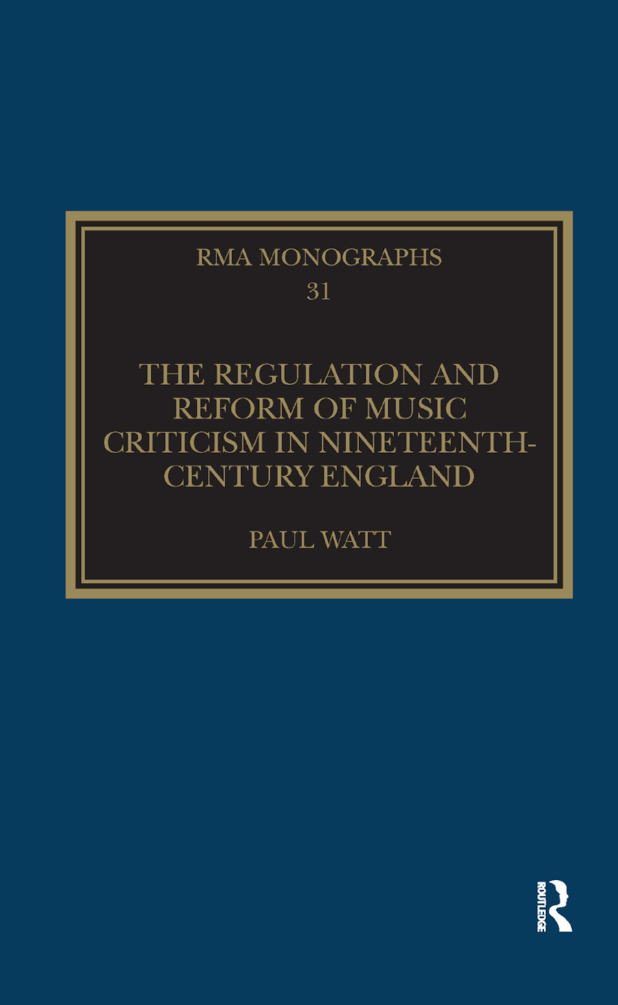 The Regulation and Reform of Music Criticism in Nineteenth-Century England: 1st Edition (Paperback) book cover
