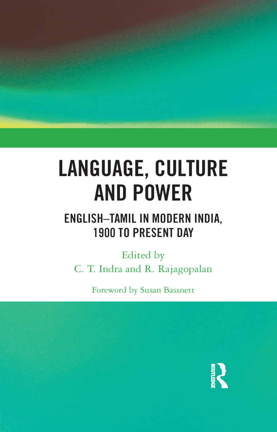 Language, Culture and Power: English�Tamil in Modern India, 1900 to Present Day book cover