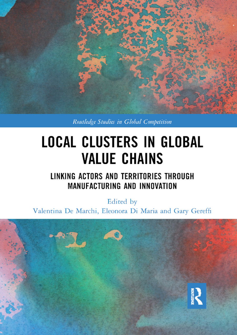 Local Clusters in Global Value Chains: Linking Actors and Territories Through Manufacturing and Innovation book cover