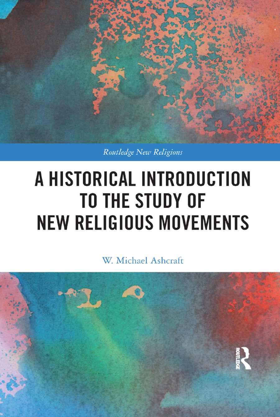 A Historical Introduction to the Study of New Religious Movements: 1st Edition (e-Book) book cover
