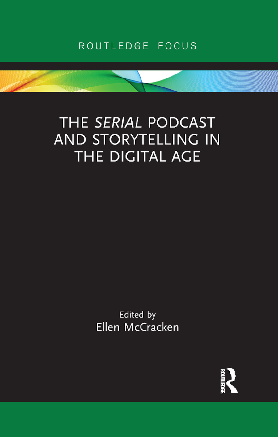 The Serial Podcast and Storytelling in the Digital Age: 1st Edition (Paperback) book cover