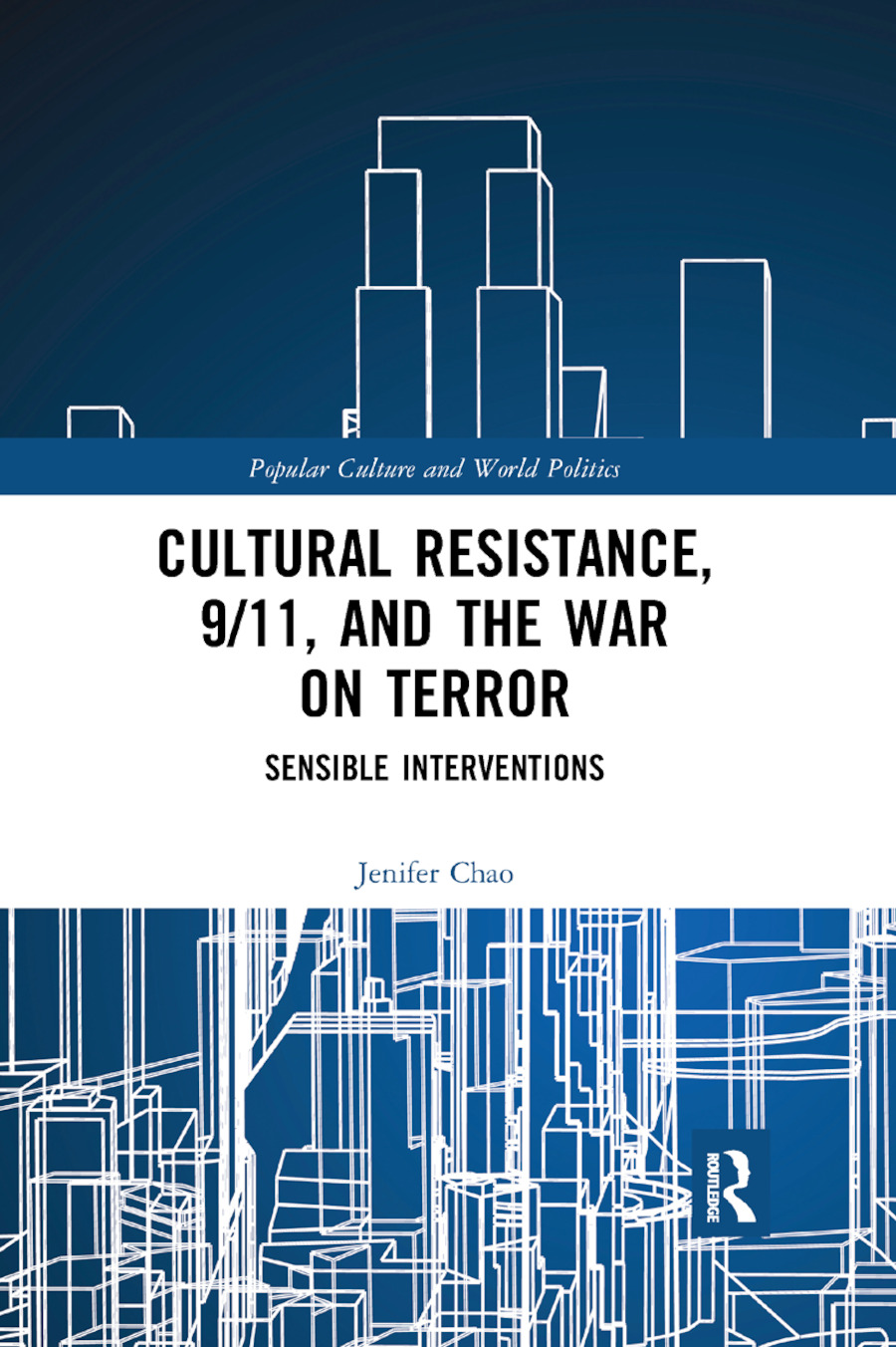 Cultural Resistance, 9/11, and the War on Terror: Sensible Interventions book cover