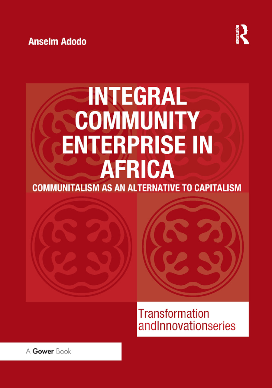 Integral Community Enterprise in Africa: Communitalism as an Alternative to Capitalism book cover