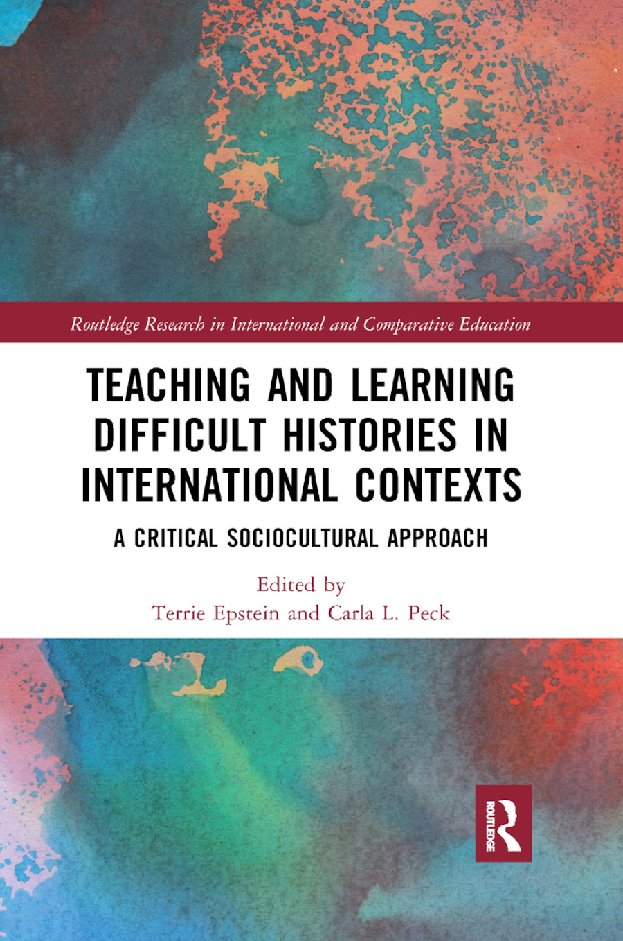 Teaching and Learning Difficult Histories in International Contexts: A Critical Sociocultural Approach, 1st Edition (Paperback) book cover