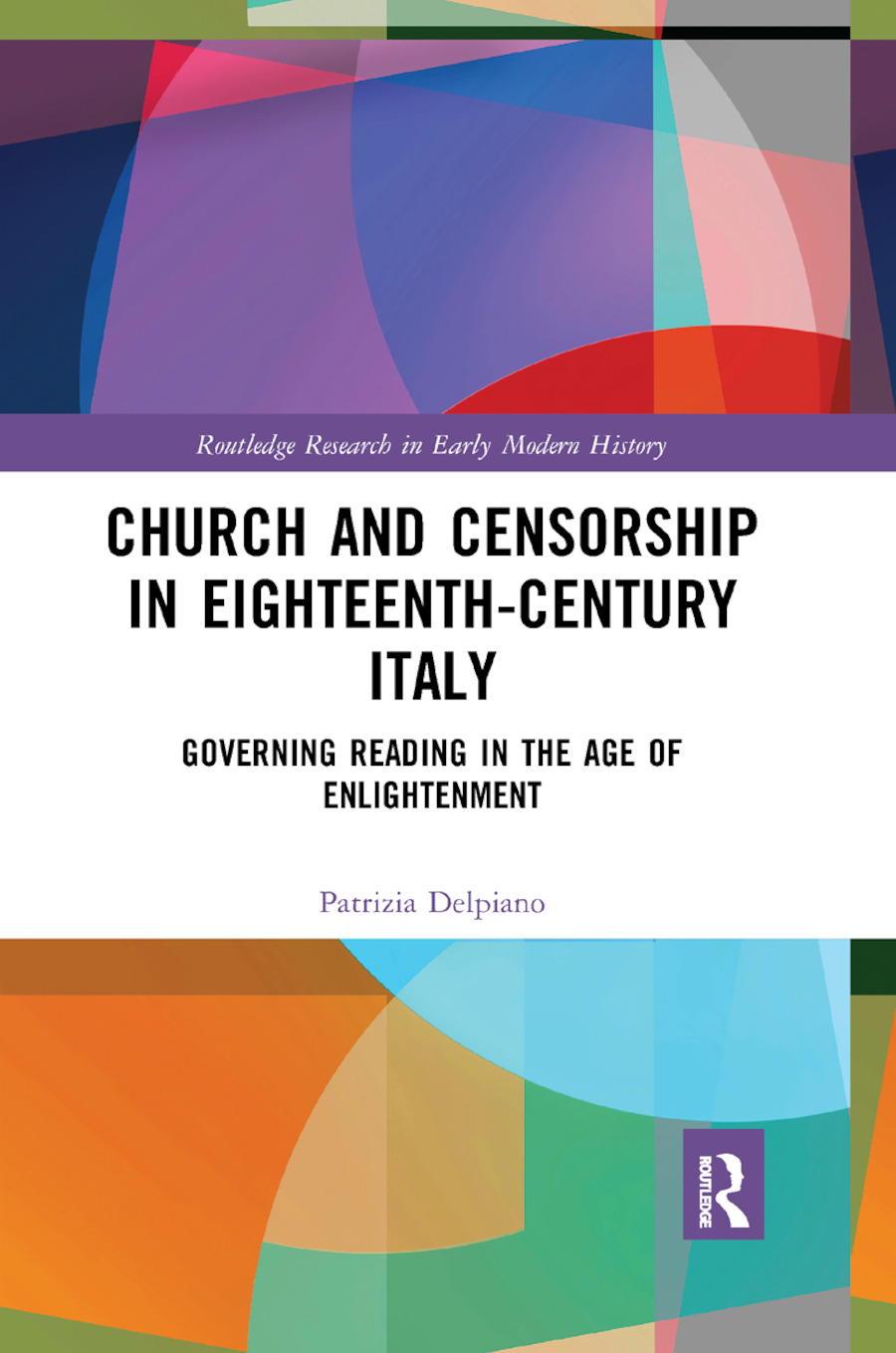 Church and Censorship in Eighteenth-Century Italy: Governing Reading in the Age of Enlightenment, 1st Edition (Paperback) book cover