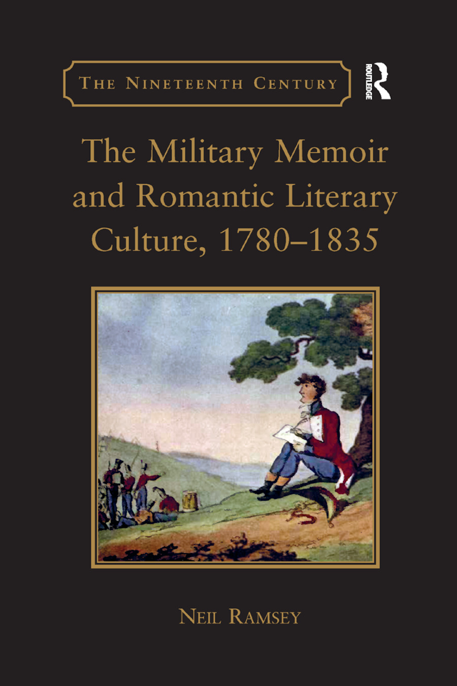 The Military Memoir and Romantic Literary Culture, 1780�1835 book cover