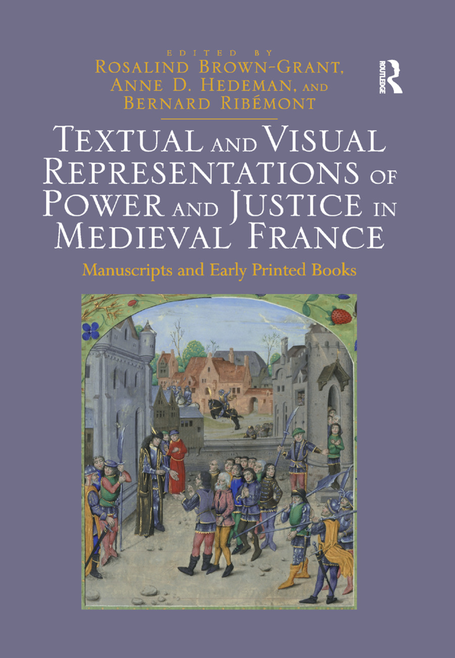 Textual and Visual Representations of Power and Justice in Medieval France: Manuscripts and Early Printed Books book cover