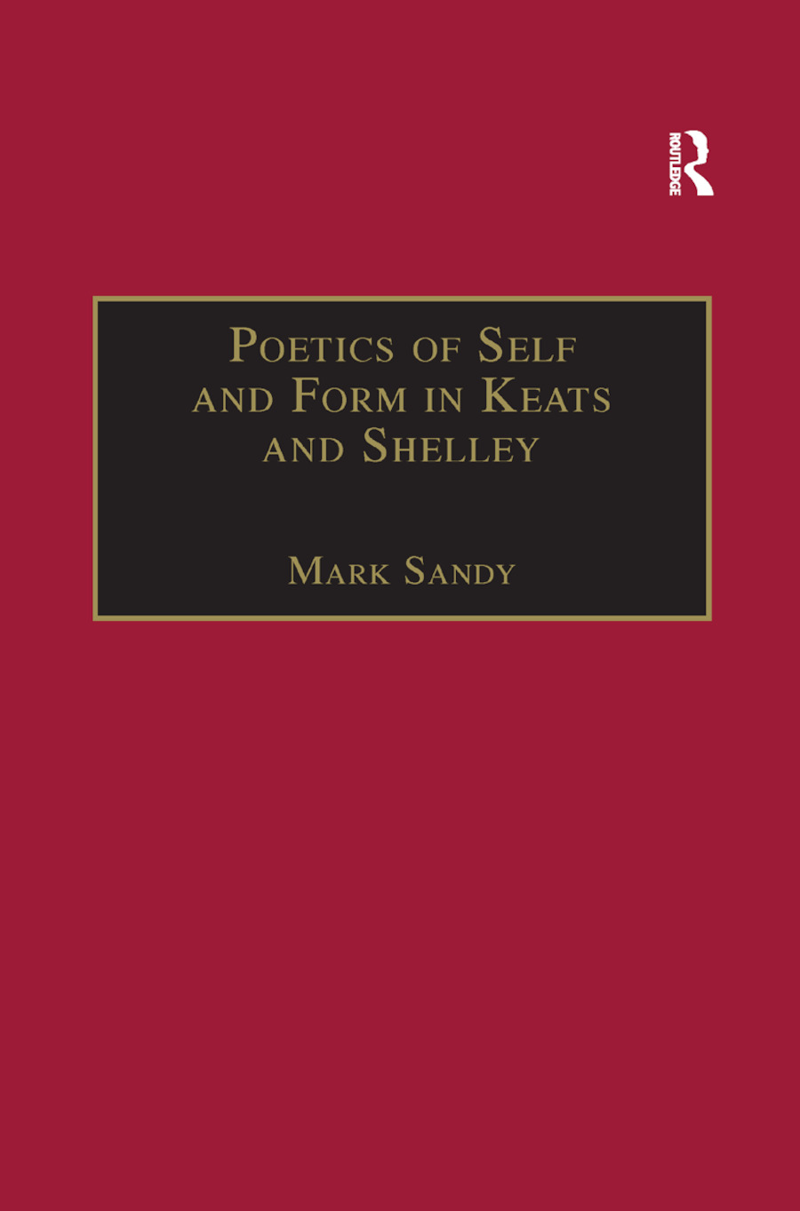 Poetics of Self and Form in Keats and Shelley