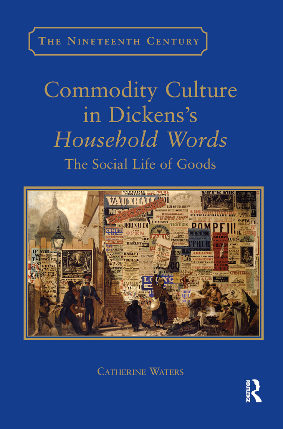 Commodity Culture in Dickens's Household Words: The Social Life of Goods book cover