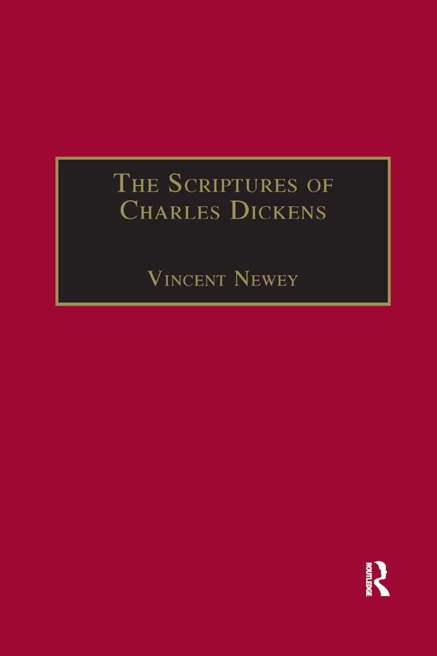 The Scriptures of Charles Dickens: Novels of Ideology, Novels of the Self, 1st Edition (Paperback) book cover