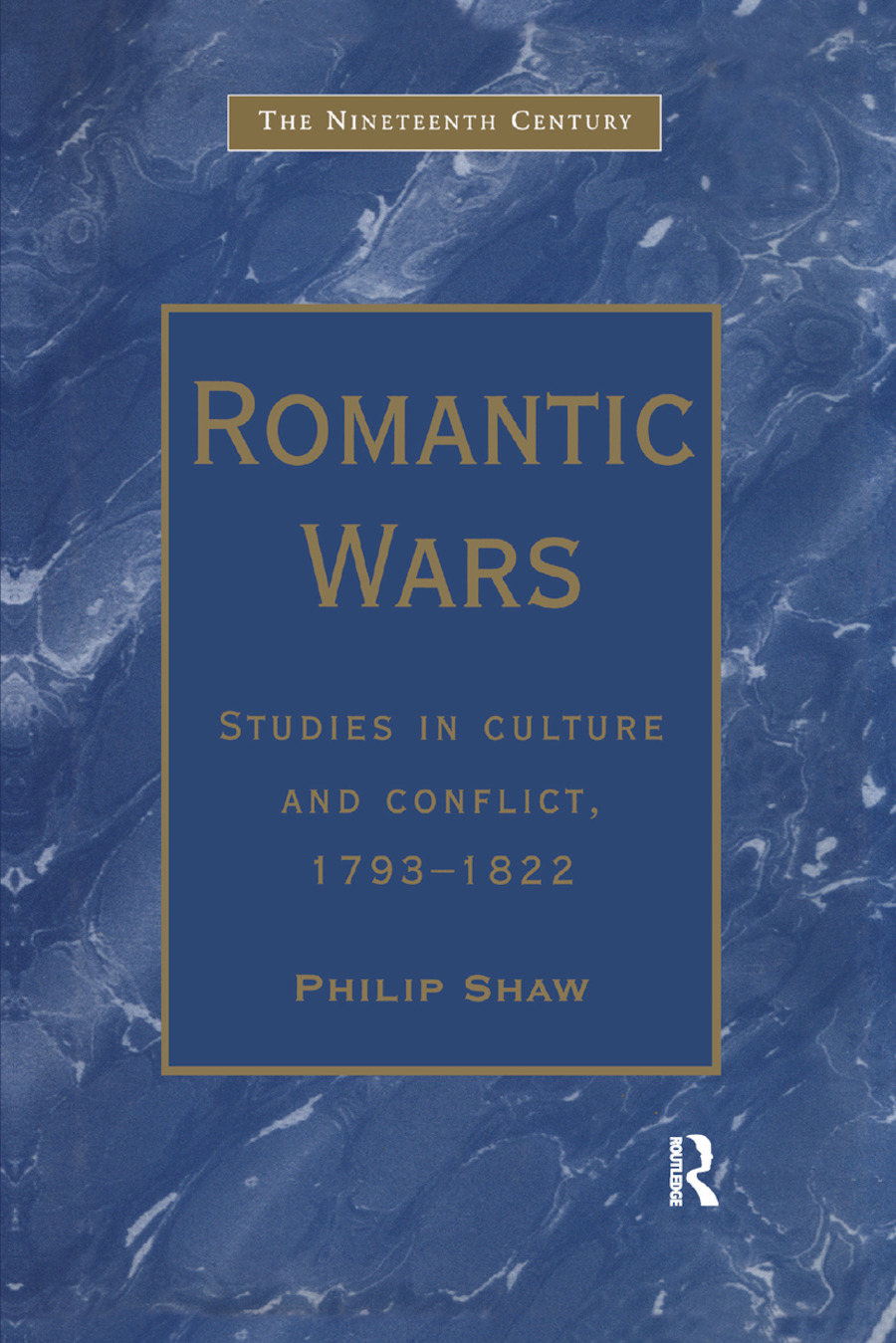 Romantic Wars: Studies in Culture and Conflict, 1793�1822 book cover