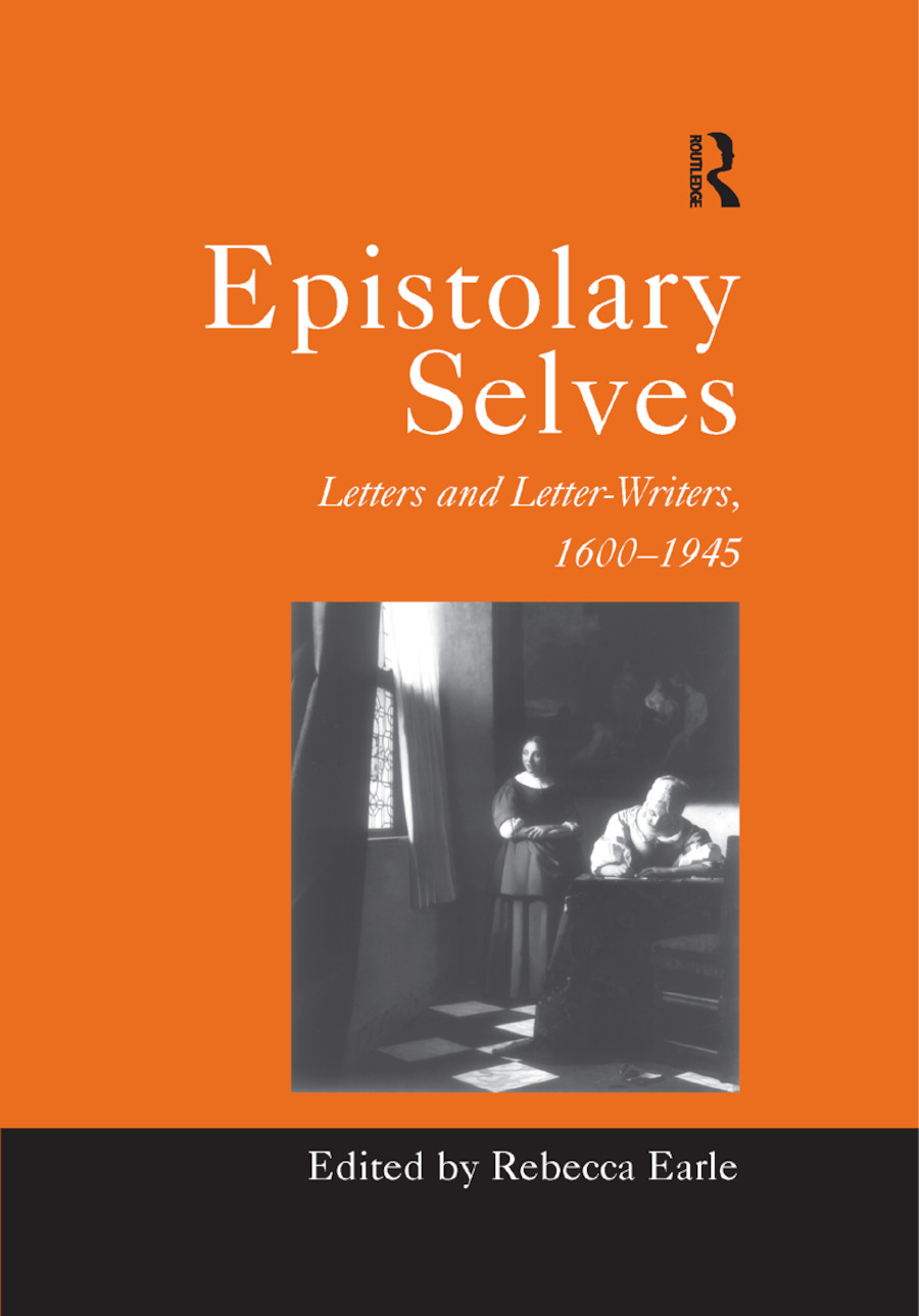 Epistolary Selves: Letters and Letter-Writers, 1600�1945 book cover