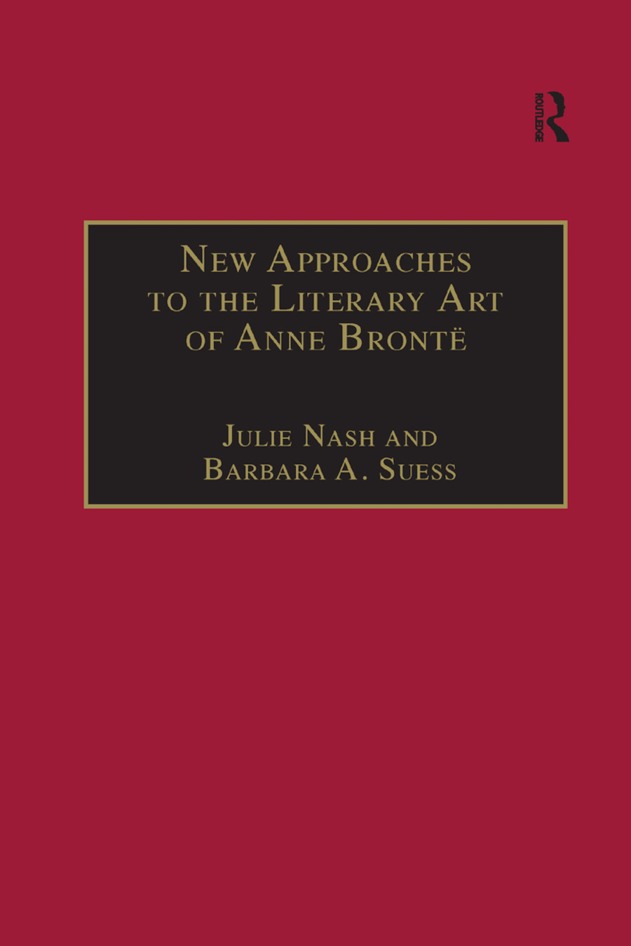 New Approaches to the Literary Art of Anne Bronte book cover