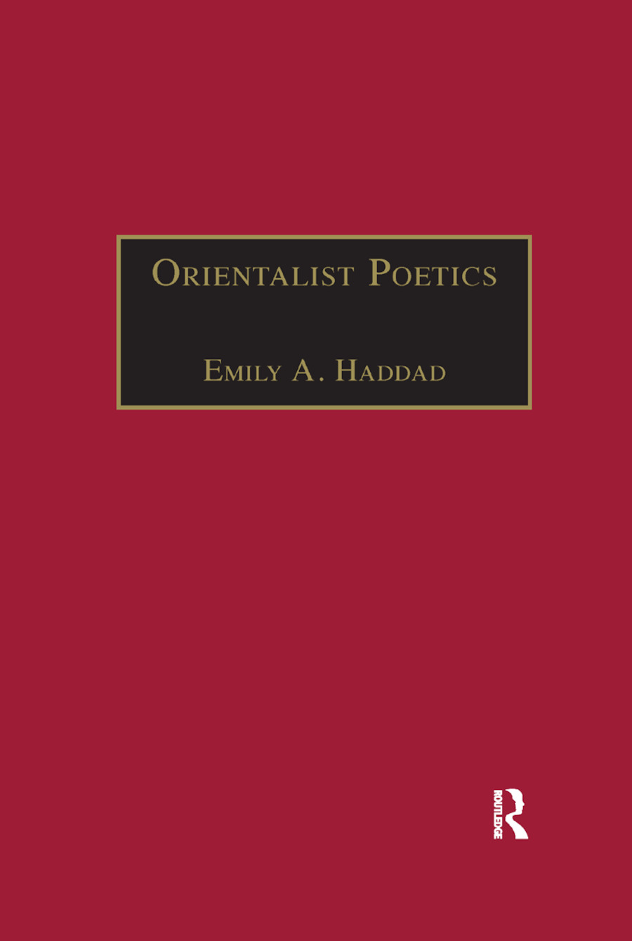 Orientalist Poetics: The Islamic Middle East in Nineteenth-Century English and French Poetry book cover