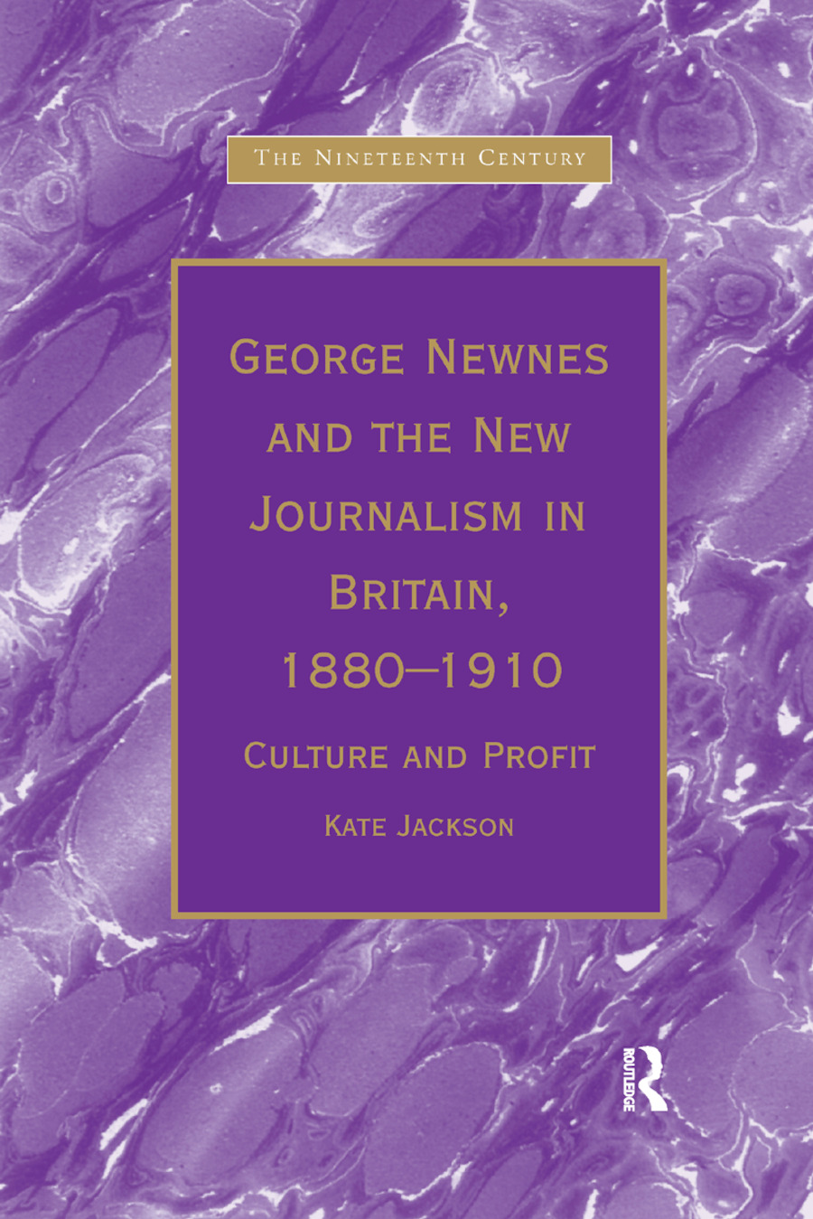 George Newnes and the New Journalism in Britain, 1880�1910: Culture and Profit book cover