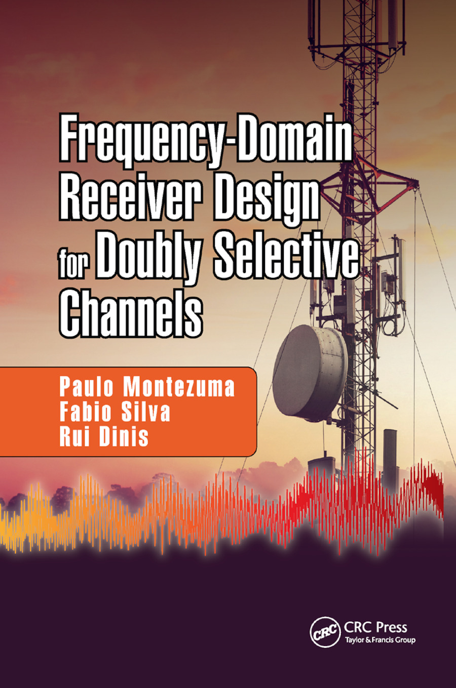 Frequency-Domain Receiver Design for Doubly Selective Channels: 1st Edition (Paperback) book cover