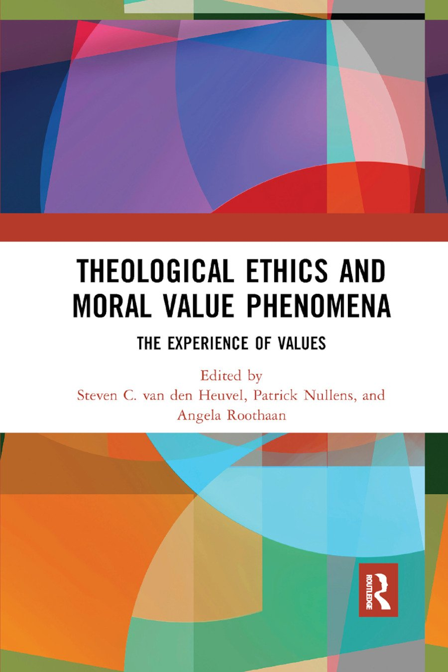 Theological Ethics and Moral Value Phenomena: The Experience of Values book cover