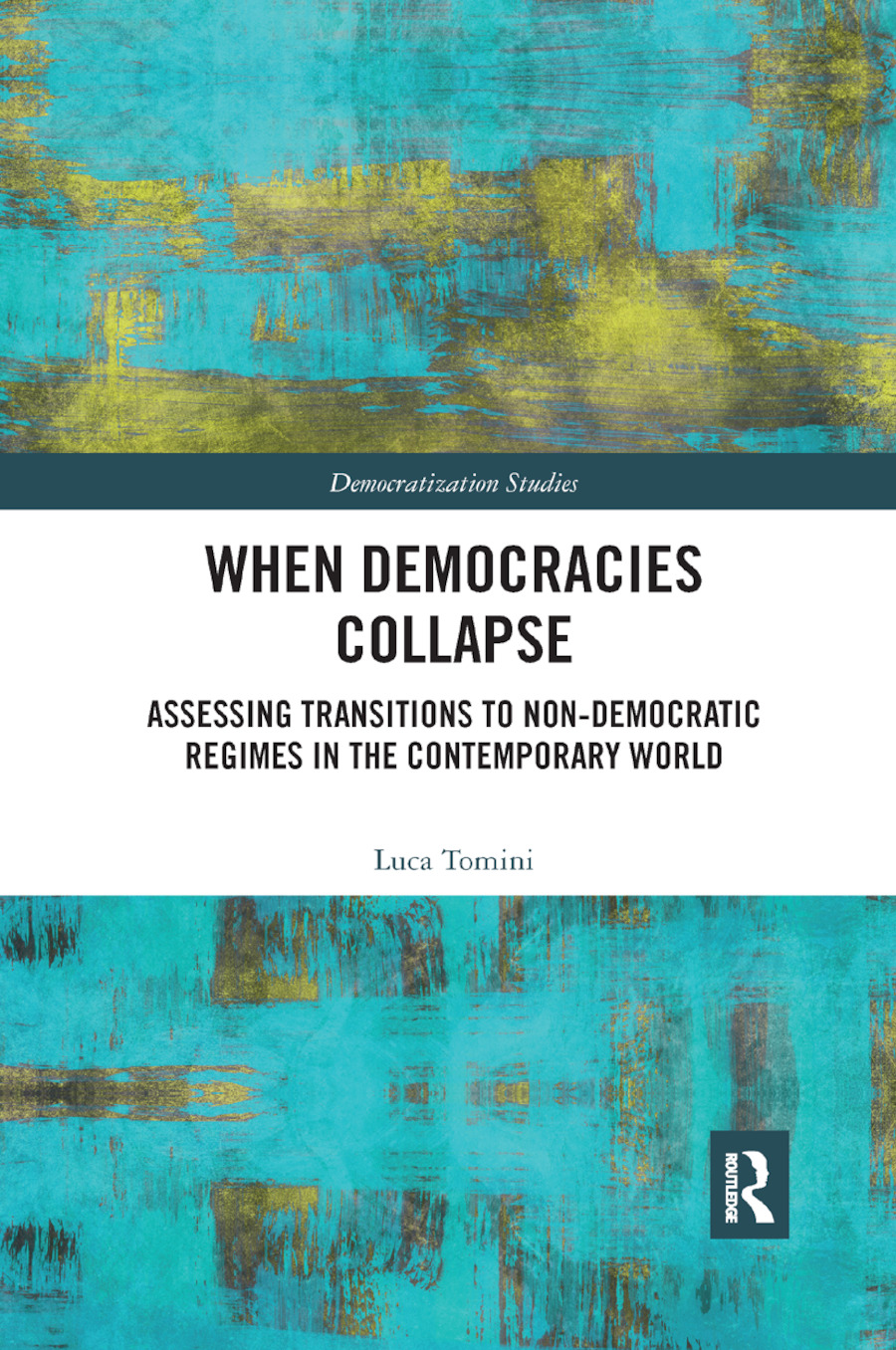 When Democracies Collapse: Assessing Transitions to Non-Democratic Regimes in the Contemporary World book cover